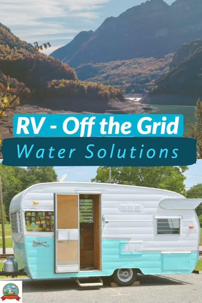 Off the grid solutions for getting water when RV camping, also known as RV boondocking