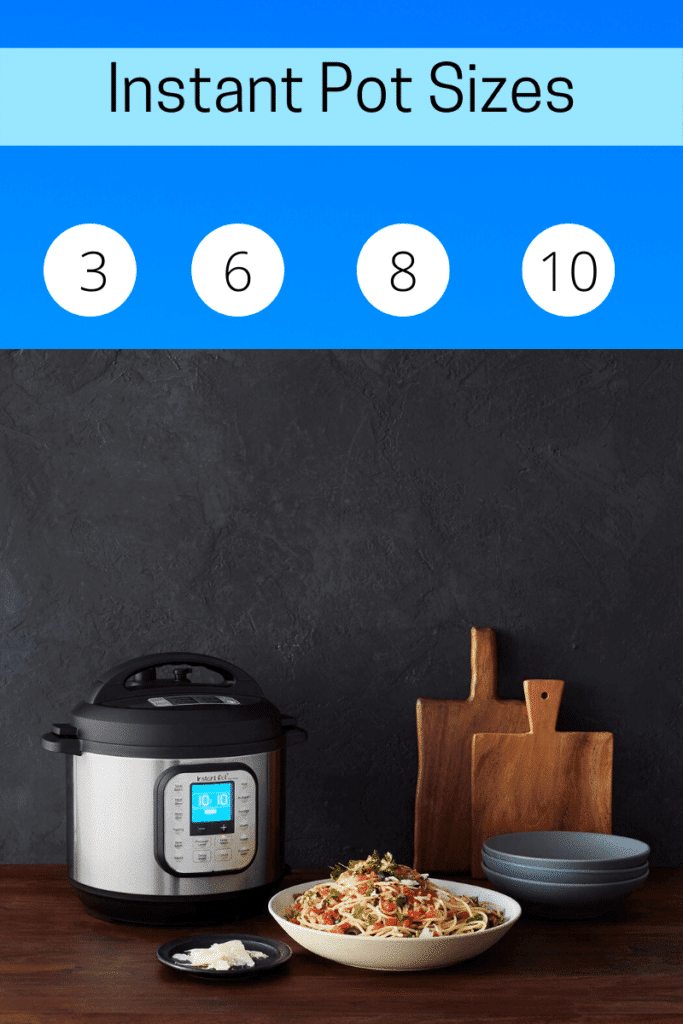 different sizes of instant pot 3 quart, 6 quart, 8 quart, and 10 quart