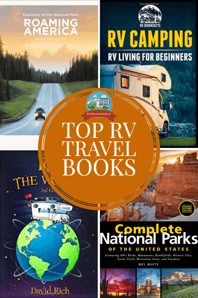 Top RV Road Trip Books, Inspirations, perfect gifts for your favorite RV travelers or for your own camping adventure.