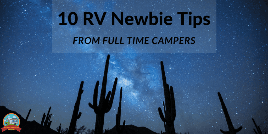 10 RV Newbie Tips from full time campers with a graphic of a blue sky at dusk and cactus shadows