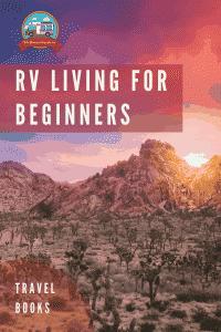 rv living for beginners travel books